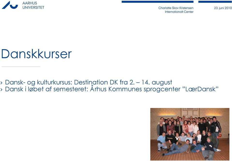 august Dansk- og kulturkursus: Destination