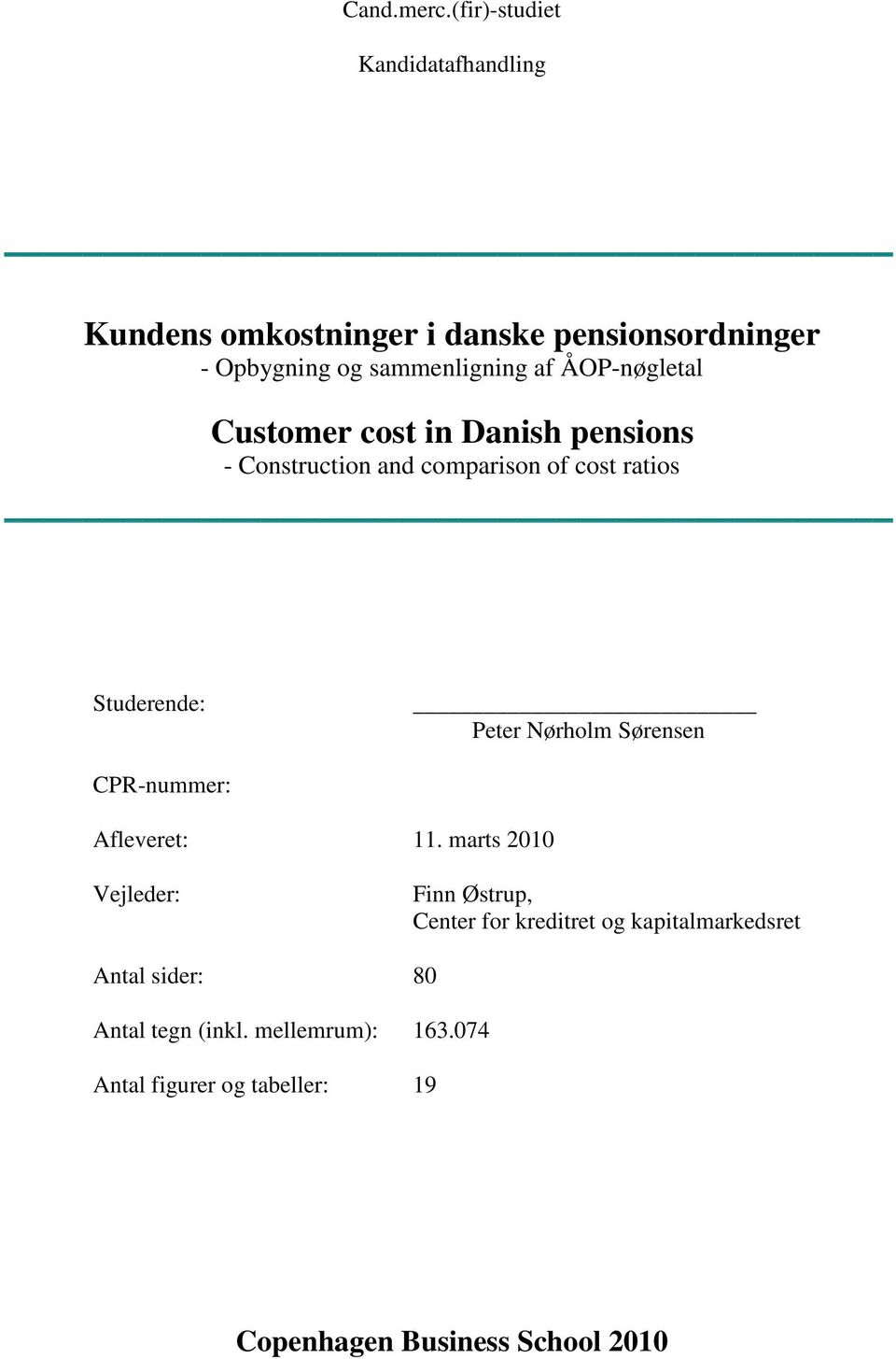 ÅOP-nøgleal Cusomer cos n Dansh pensons - Consrucon and comparson of cos raos uderende: Peer