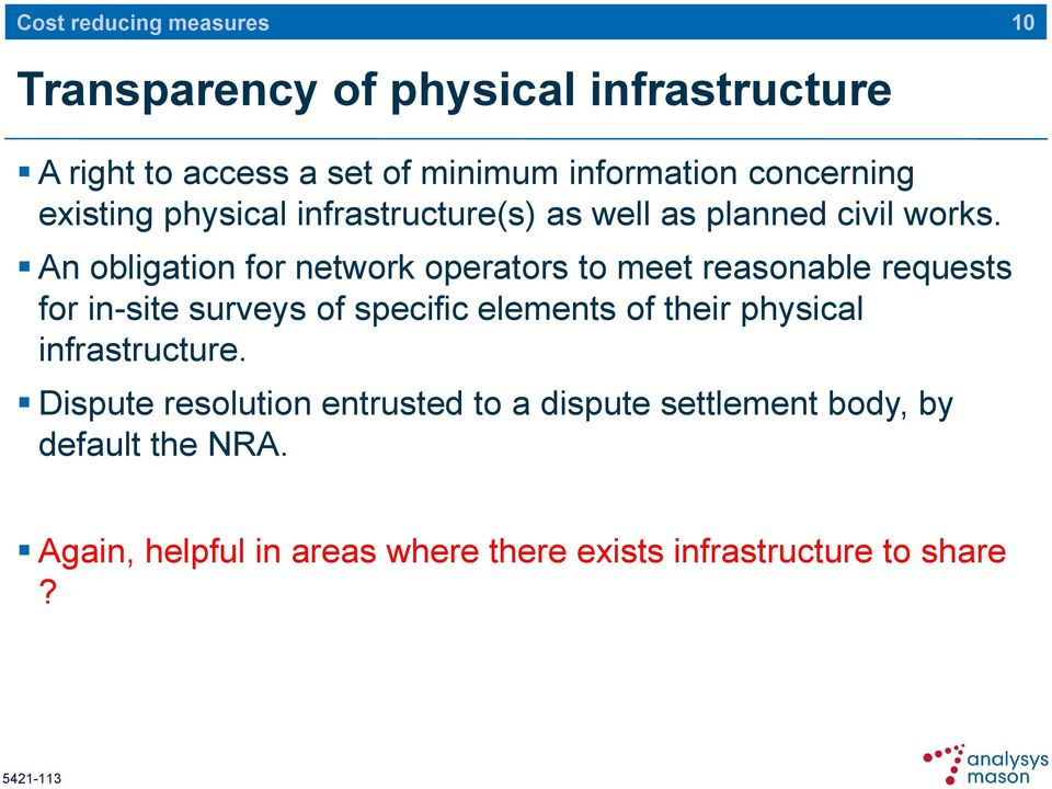 An obligation for network operators to meet reasonable requests for in-site surveys of specific elements of their
