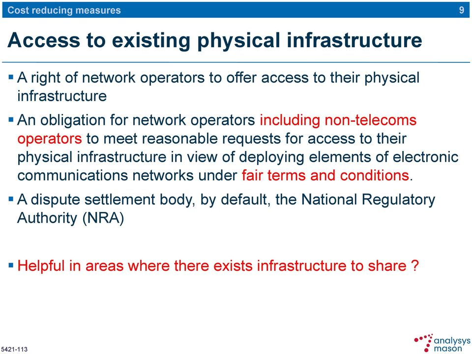 physical infrastructure in view of deploying elements of electronic communications networks under fair terms and conditions.