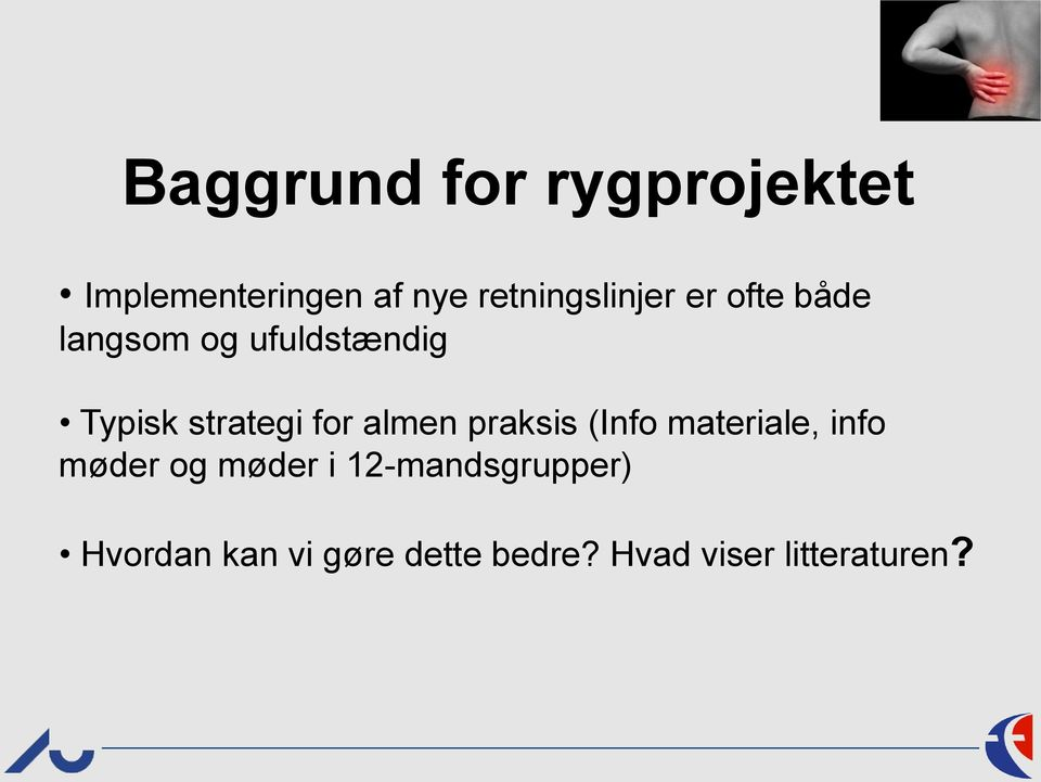 strategi for almen praksis (Info materiale, info møder og