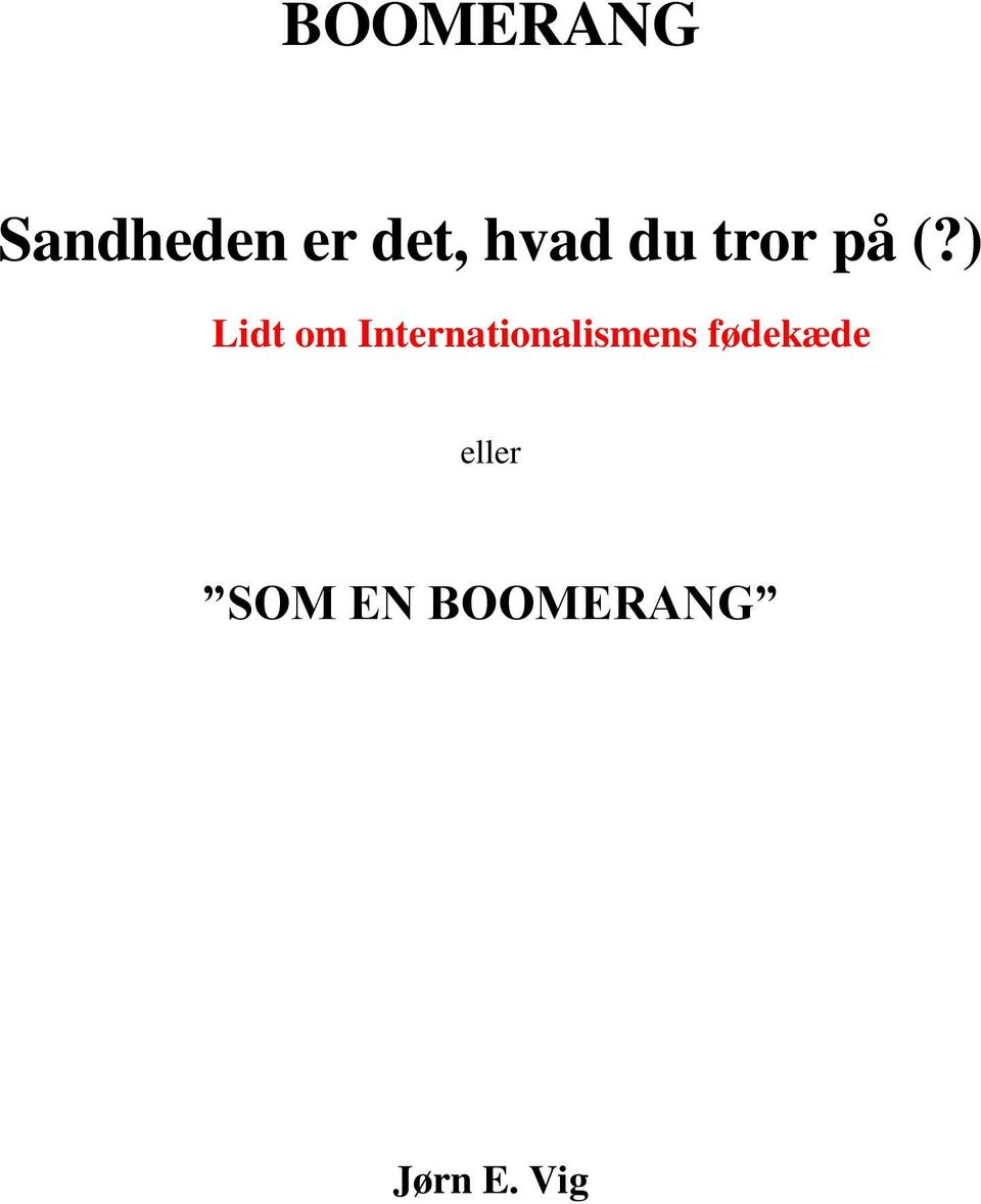 ) Lidt om Internationalismens