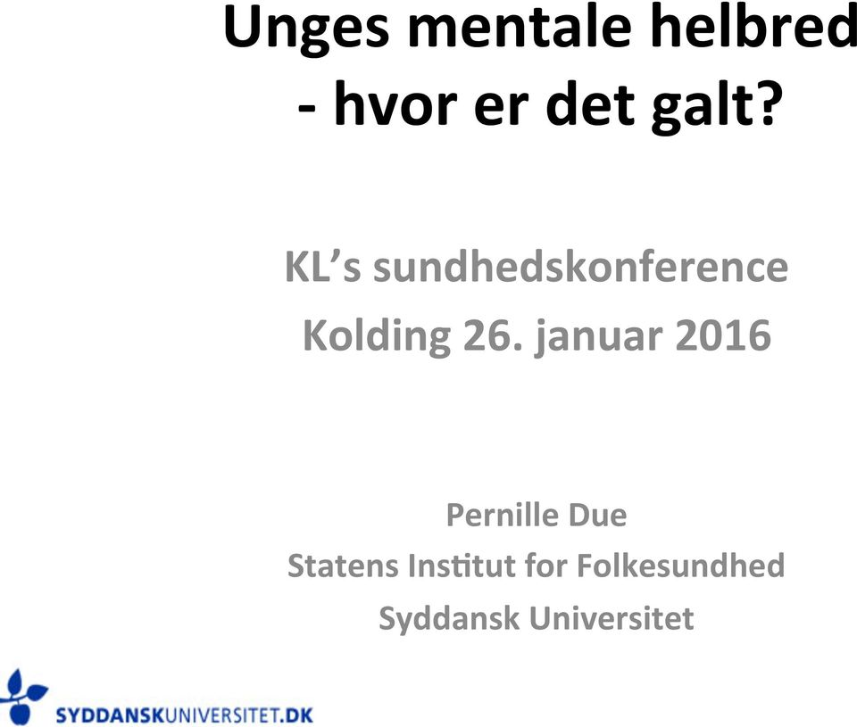 26. januar 2016 Pernille Due Statens