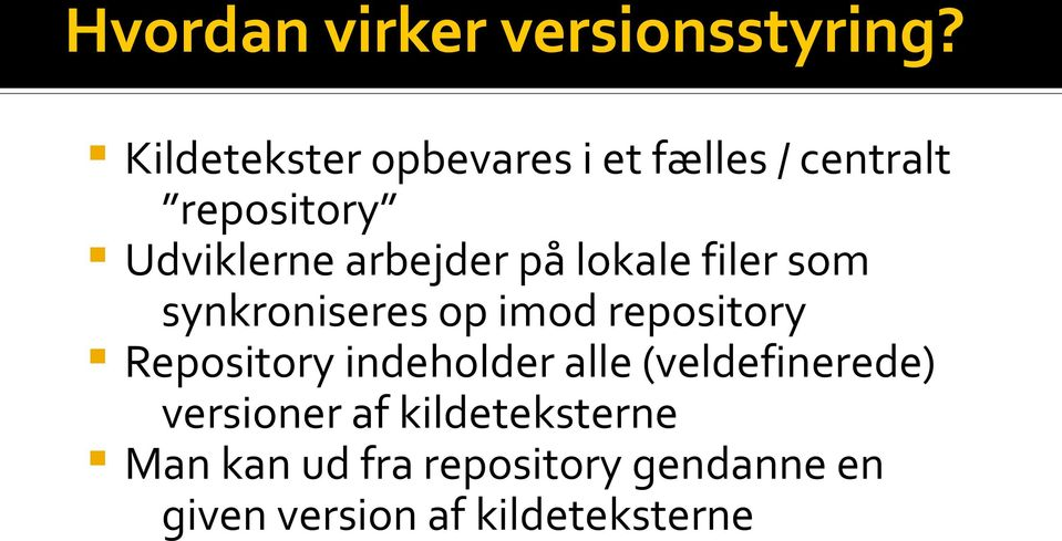 arbejder på lokale filer som synkroniseres op imod repository Repository