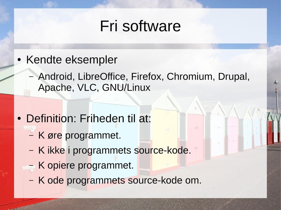 Definition: Friheden til at: K øre programmet.