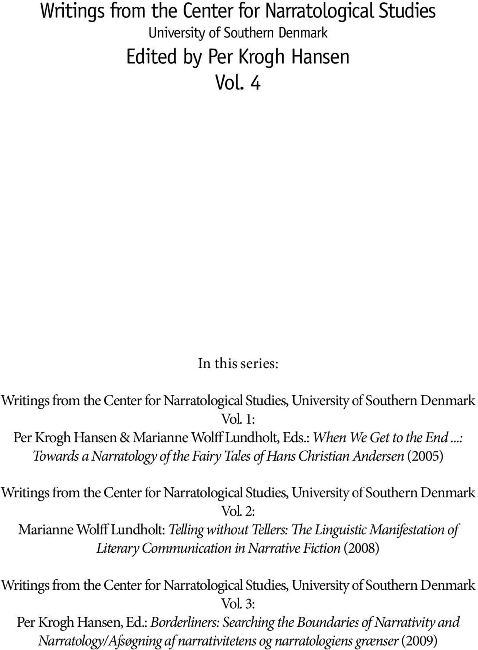 ..: Towards a Narratology of the Fairy Tales of Hans Christian Andersen (2005) Writings from the Center for Narratological Studies, University of Southern Denmark Vol.
