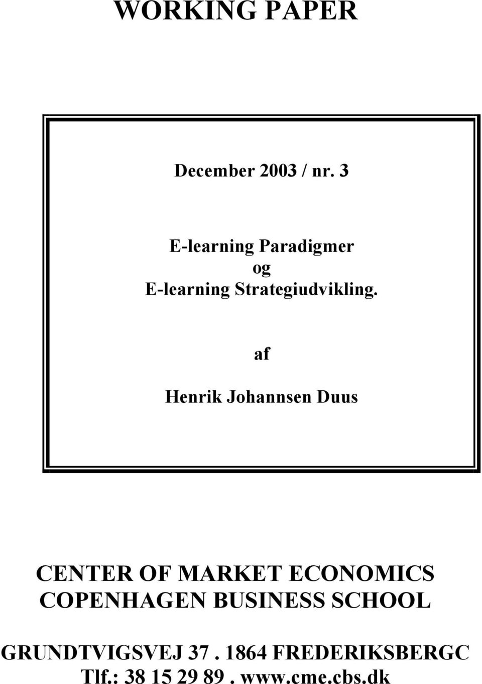 af Henrik Johannsen Duus CENTER OF MARKET ECONOMICS