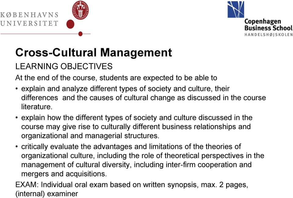 explain how the different types of society and culture discussed in the course may give rise to culturally different business relationships and organizational and managerial structures.