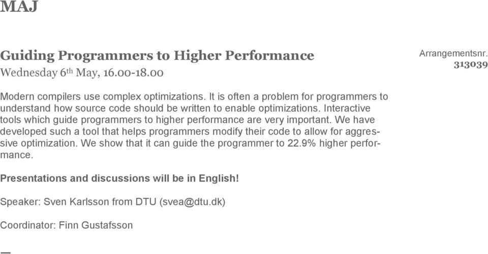 Interactive tools which guide programmers to higher performance are very important.