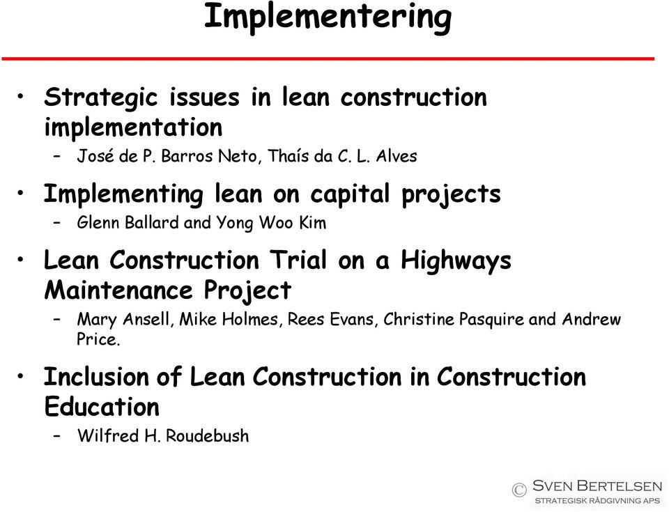 Alves Implementing lean on capital projects Glenn Ballard and Yong Woo Kim Lean Construction