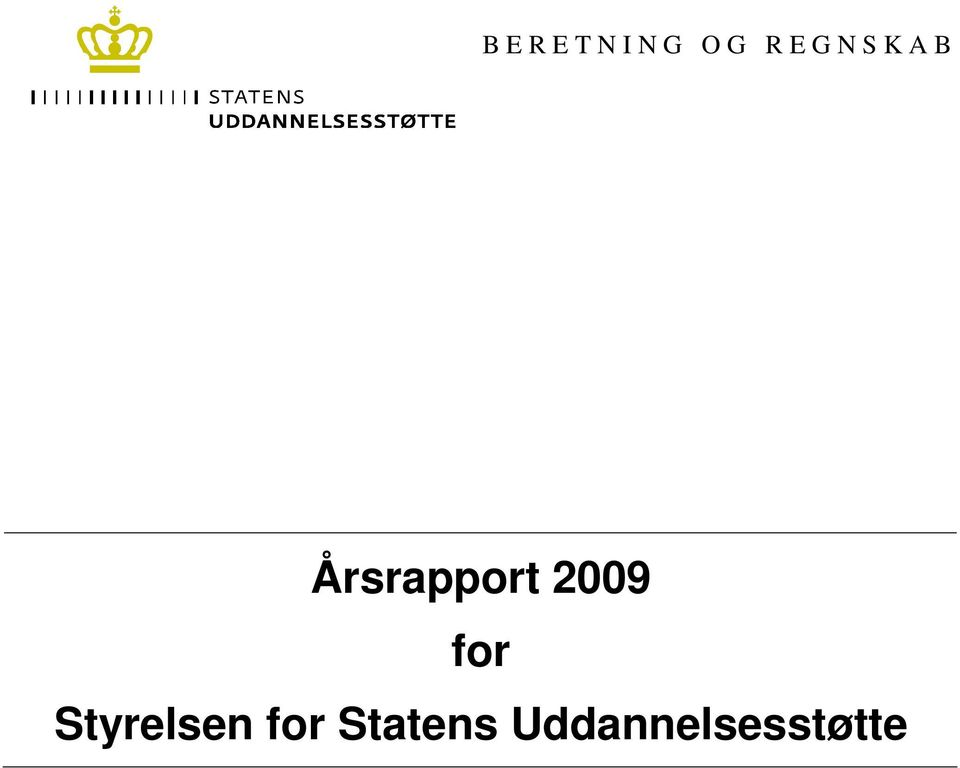 2009 for Styrelsen for