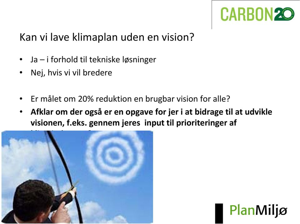 20% reduktion en brugbar vision for alle?