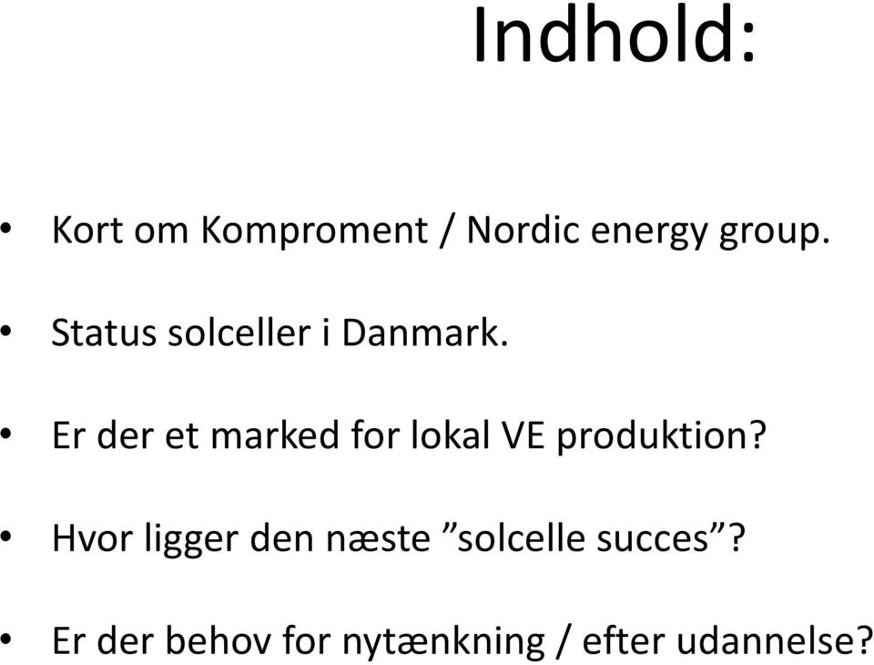 Er der et marked for lokal VE produktion?