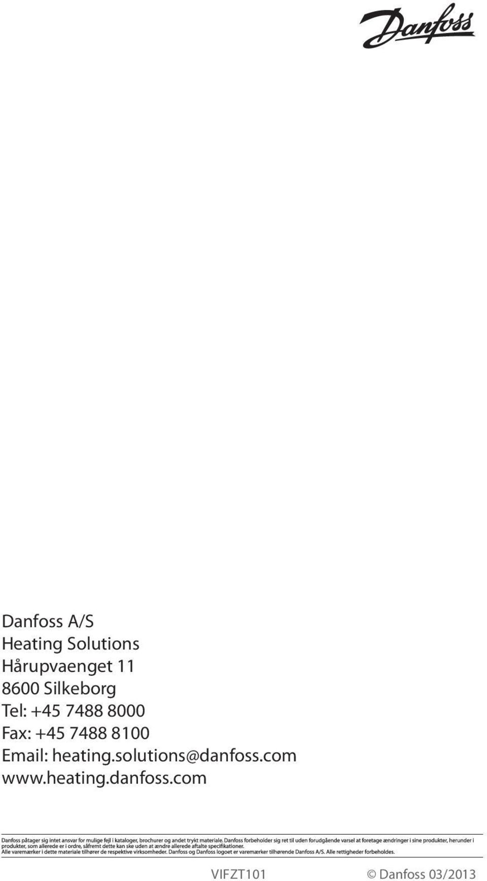7488 8100 Email: heating.solutions@danfoss.