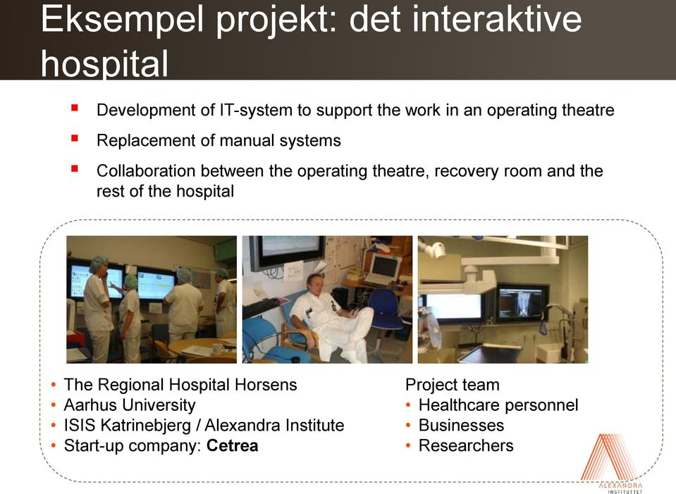 theatre, recovery room and the rest of the hospital The Regional Hospital Horsens Aarhus University ISIS