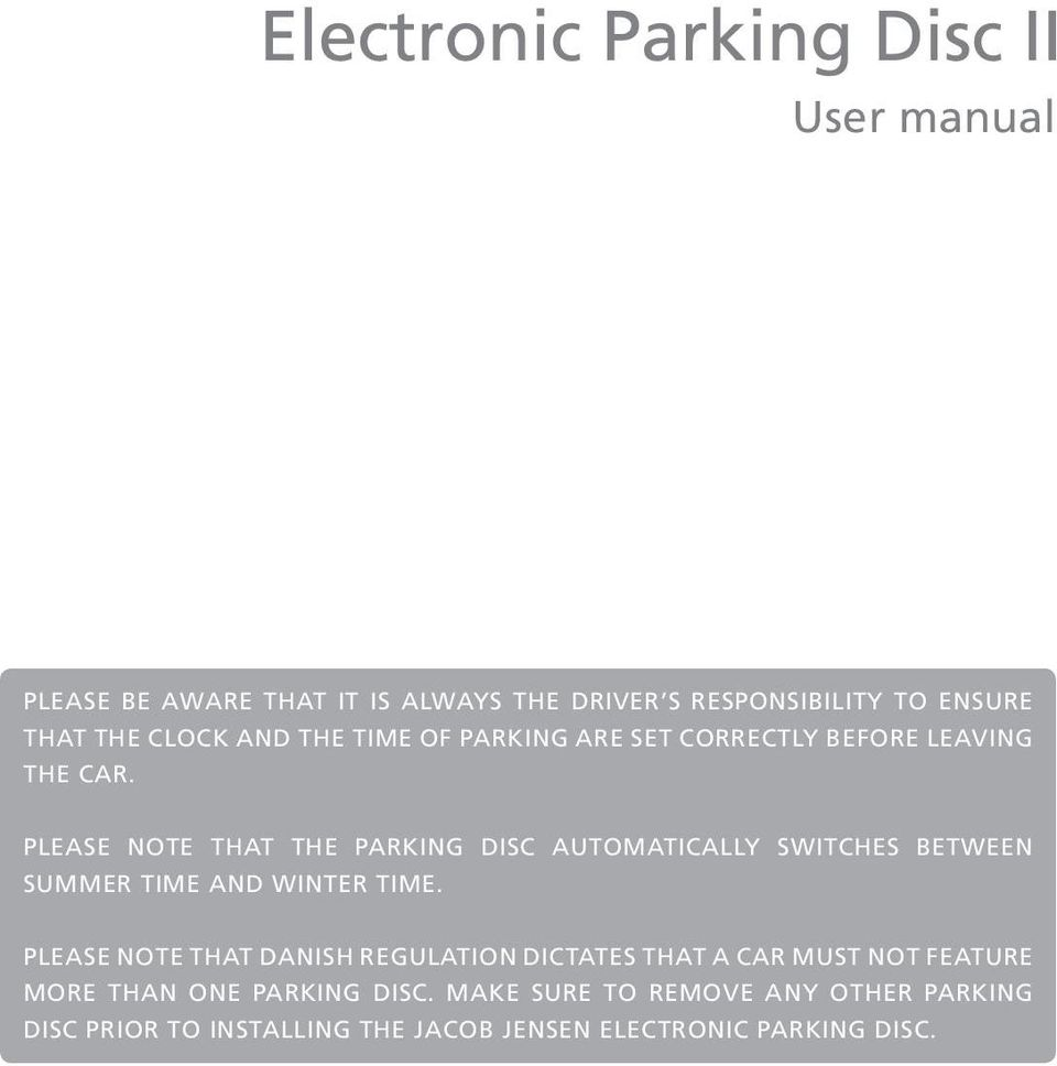PLEASE NOTE THAT THE PARKING DISC AUTOMATICALLY SWITCHES BETWEEN SUMMER TIME AND WINTER TIME.