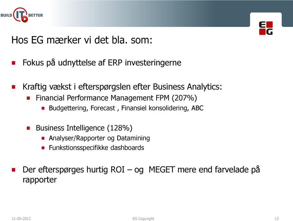 Financial Performance Management FPM (207%) Budgettering, Forecast, Finansiel konsolidering, ABC