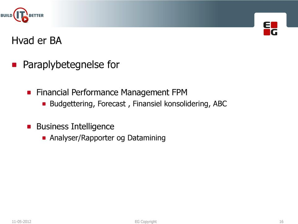 Finansiel konsolidering, ABC Business Intelligence