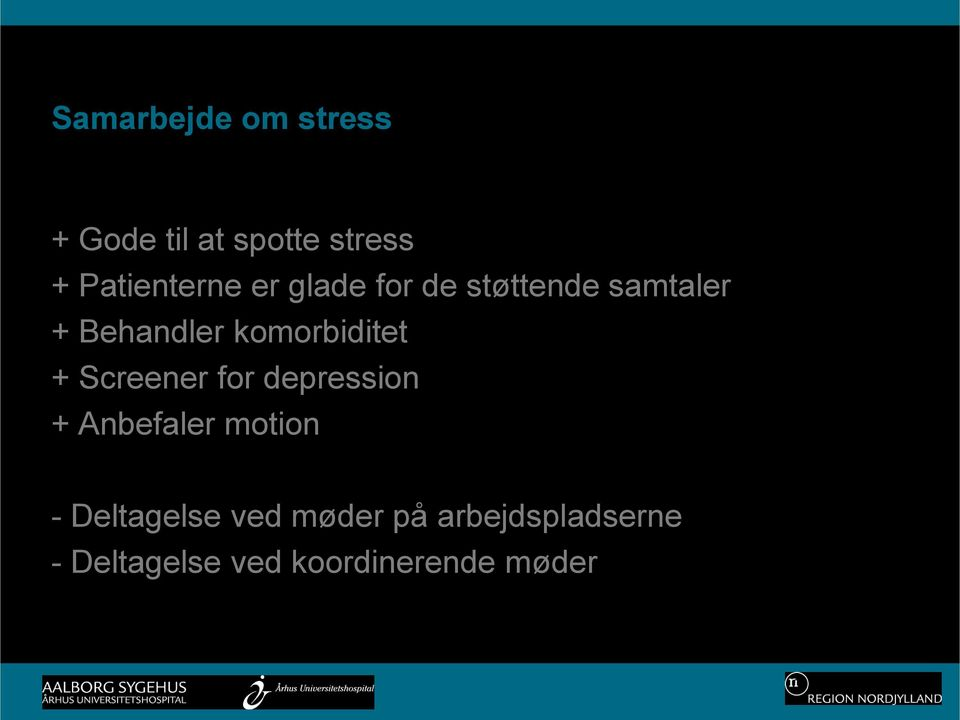 komorbiditet + Screener for depression + Anbefaler motion -