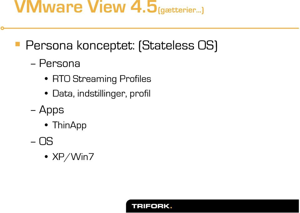OS) Persona RTO Streaming Profiles