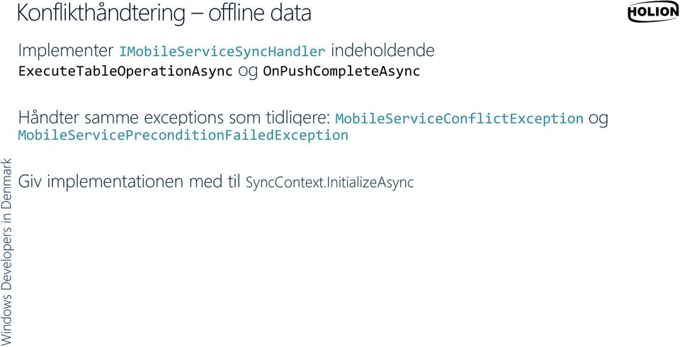 samme exceptions som tidligere: MobileServiceConflictException og