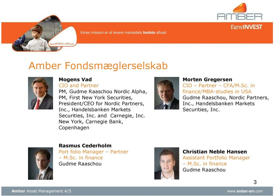 New York, Carnegie Bank, Copenhagen Morten Gregersen CIO Partner CFA/M.Sc.