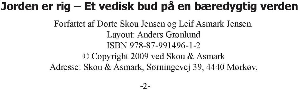 Layout: Anders Grønlund ISBN 978-87-991496-1-2 Copyright
