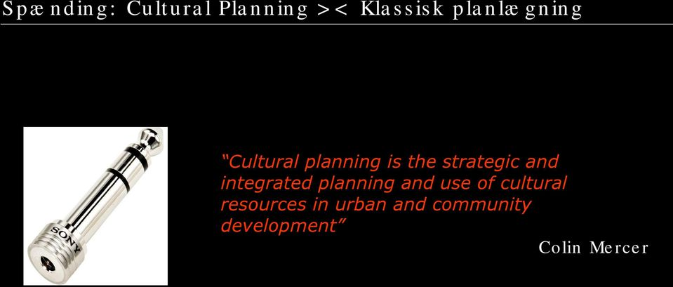 and integrated planning and use of cultural