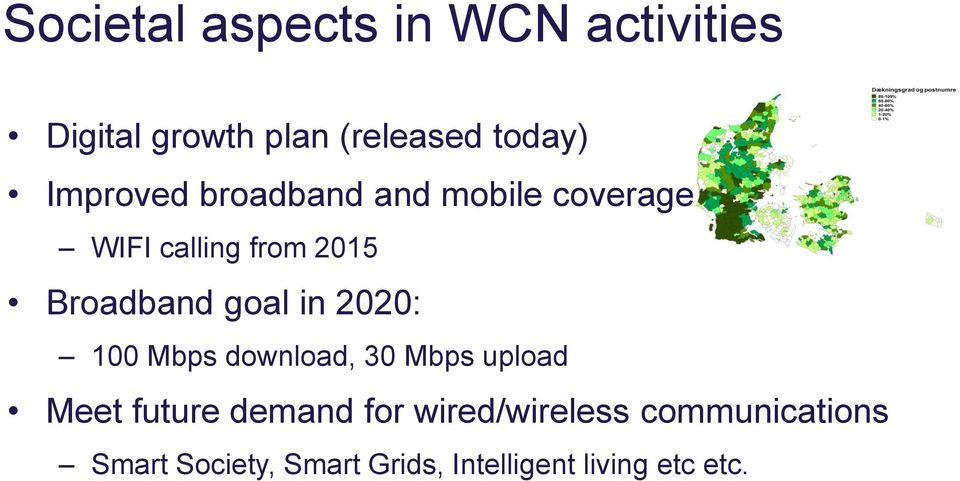 goal in 2020: 100 Mbps download, 30 Mbps upload Meet future demand for