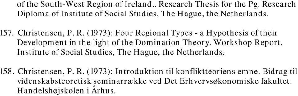 (1973): Four Regional Types - a Hypothesis of their Development in the light of the Domination Theory. Workshop Report.
