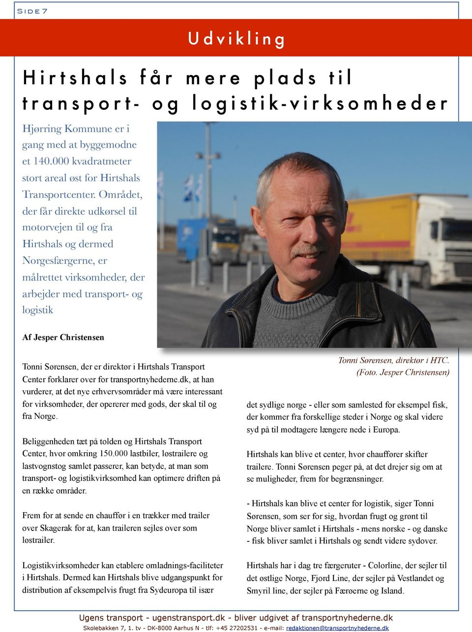 Sørensen, der er direktør i Hirtshals Transport Center forklarer over for transportnyhederne.