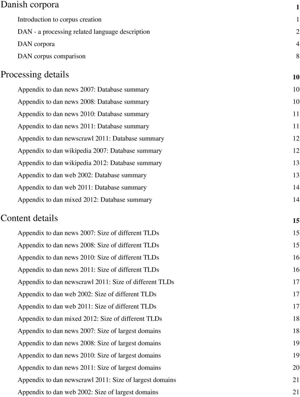 summary 12 Appendix to dan wikipedia 2007: Database summary 12 Appendix to dan wikipedia 2012: Database summary 13 Appendix to dan web 2002: Database summary 13 Appendix to dan web 2011: Database