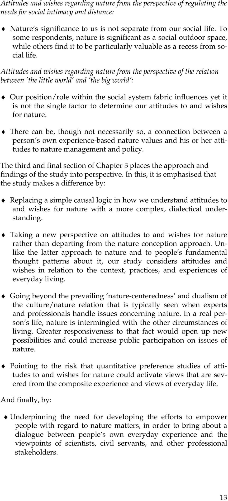 Attitudes and wishes regarding nature from the perspective of the relation between the little world and the big world : Our position/role within the social system fabric influences yet it is not the