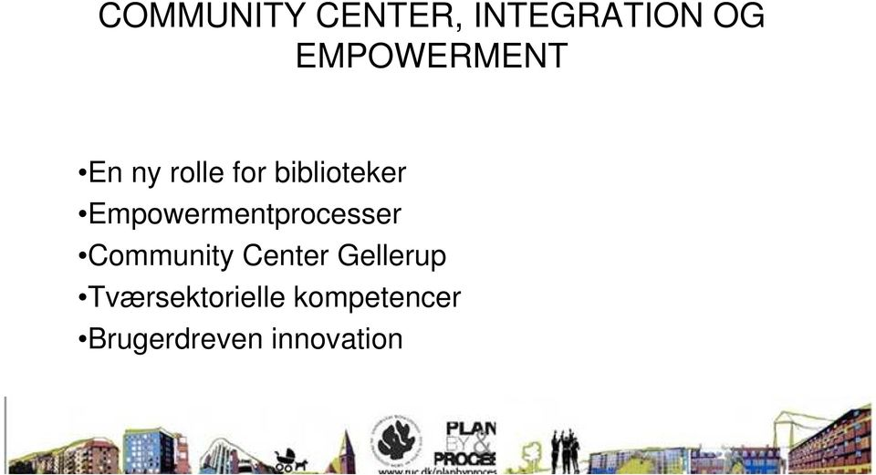 Empowermentprocesser Community Center