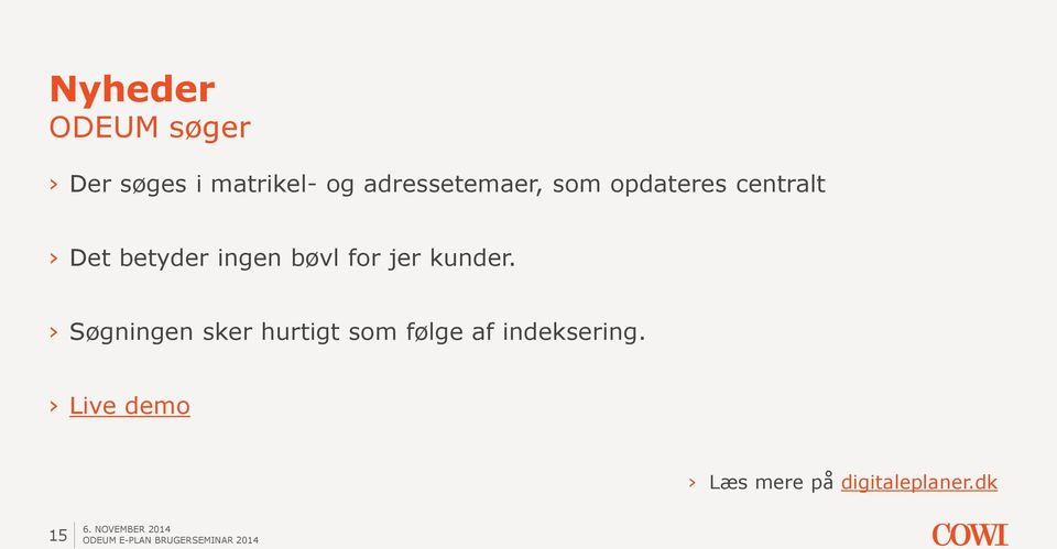 ingen bøvl for jer kunder.
