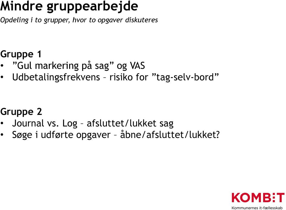 Udbetalingsfrekvens risiko for tag-selv-bord Gruppe 2
