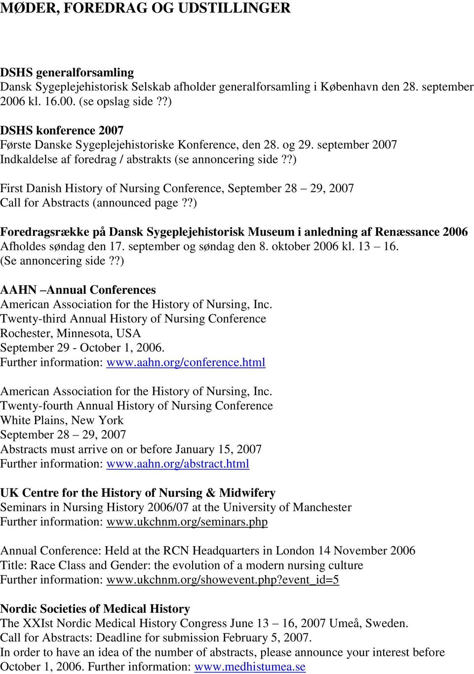 ?) First Danish History of Nursing Conference, September 28 29, 2007 Call for Abstracts (announced page?