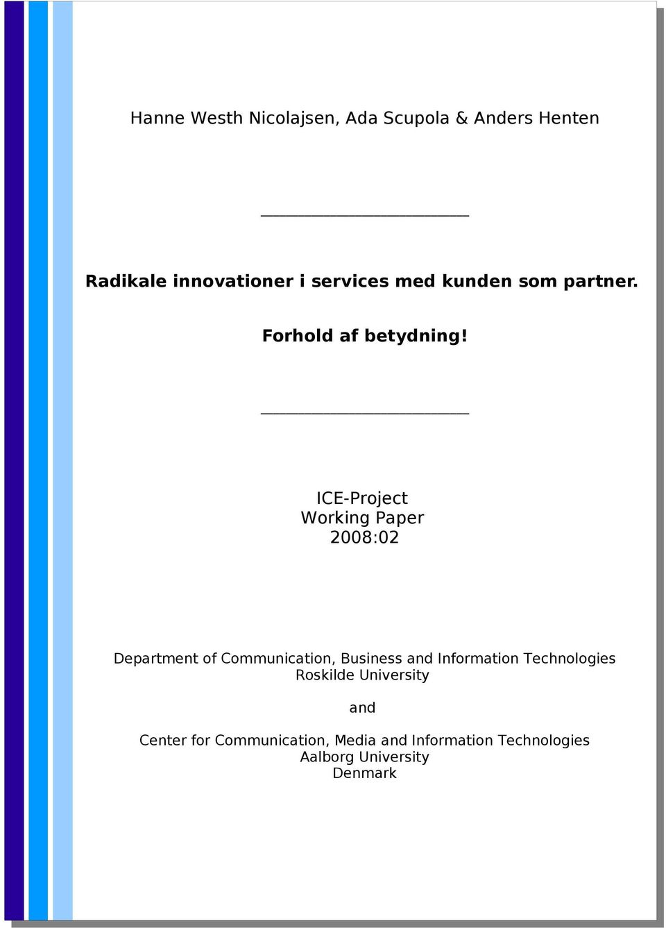 ICE-Project Working Paper 2008:02 Department of Communication, Business and
