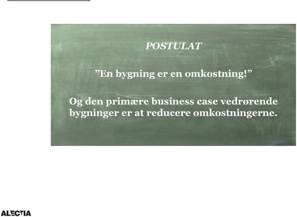 Og den primære business case