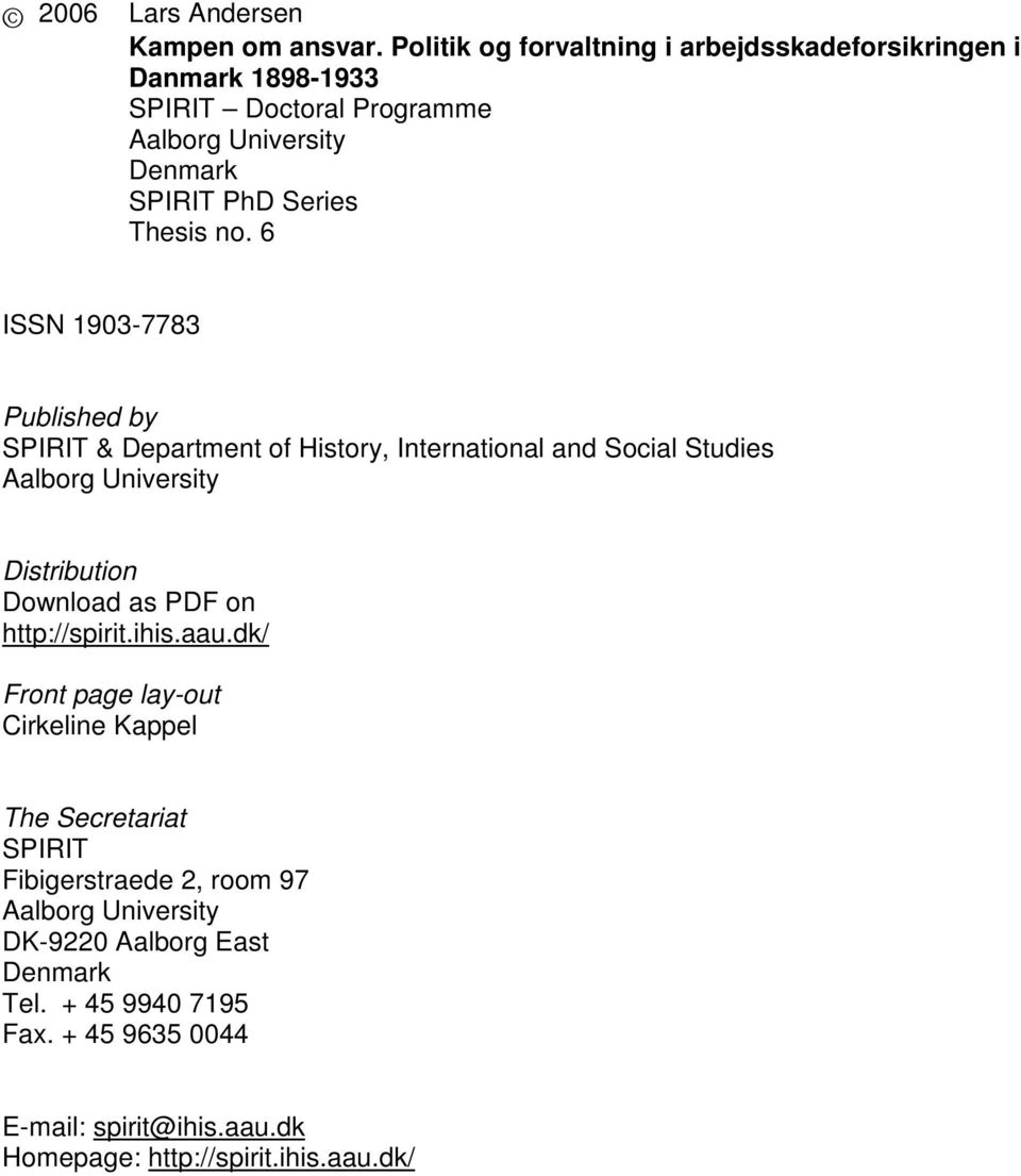 no. 6 ISSN 1903-7783 Published by SPIRIT & Department of History, International and Social Studies Aalborg University Distribution Download as PDF on