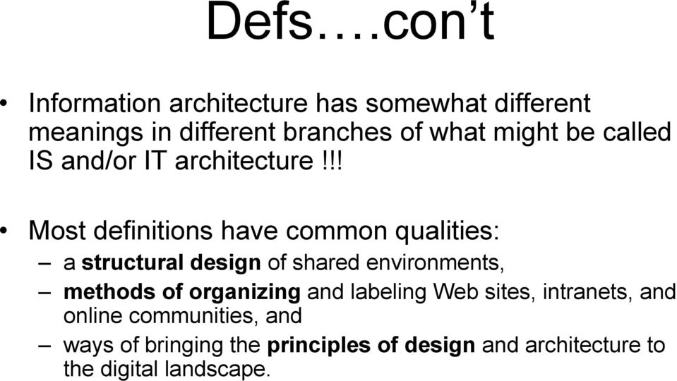 !! Most definitions have common qualities: a structural design of shared environments, methods of