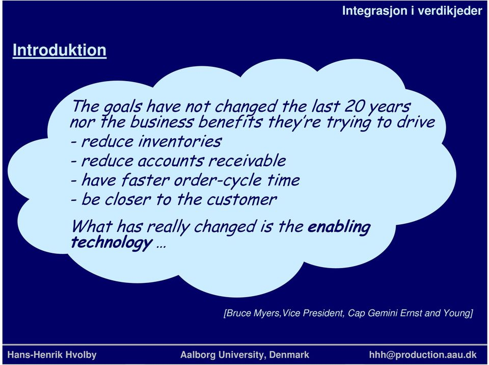 receivable - have faster order-cycle time - be closer to the customer What has