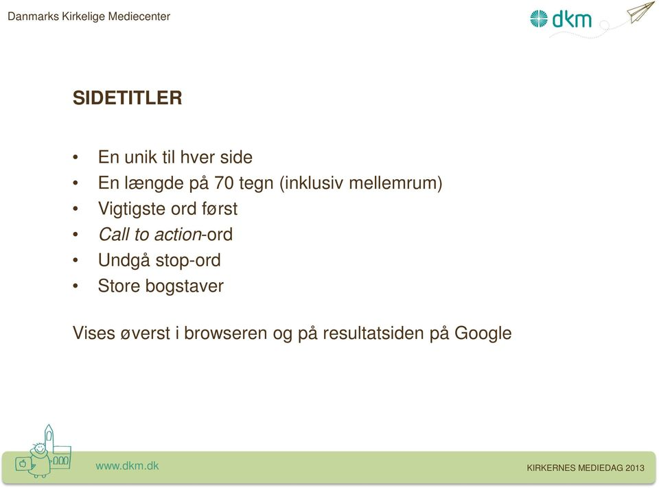 Call to action-ord Undgå stop-ord Store bogstaver