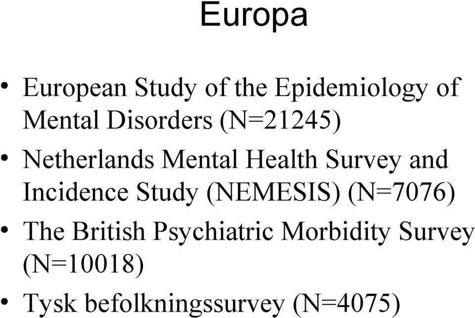 Incidence Study (NEMESIS) (N=7076) The British