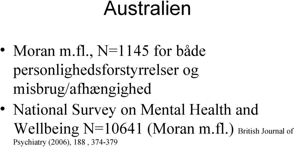 misbrug/afhængighed National Survey on Mental Health