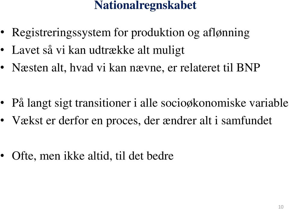 BNP På langt sigt transitioner i alle socioøkonomiske variable Vækst er