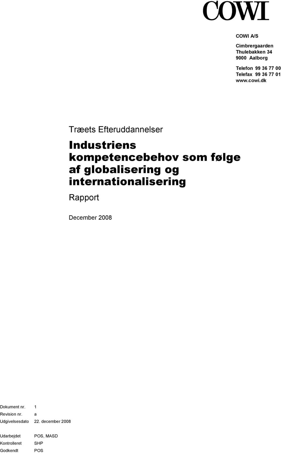 globalisering og internationalisering Rapport December 2008 Dokument nr 1 Revision