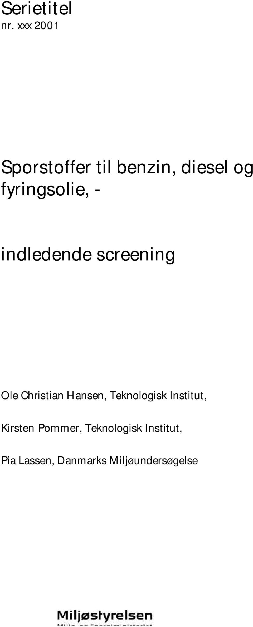 fyringsolie, - indledende screening Ole Christian