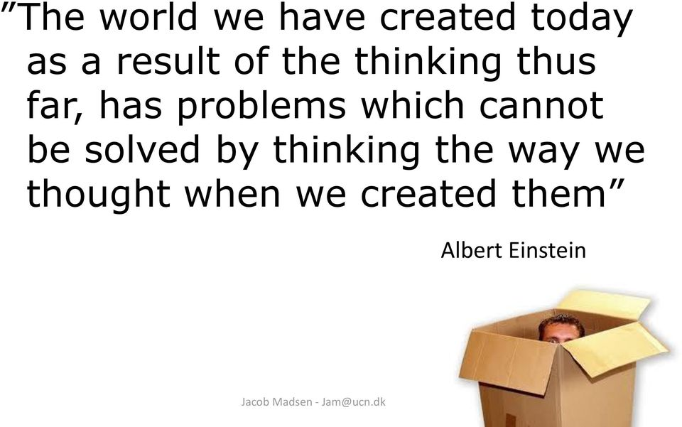 which cannot be solved by thinking the way