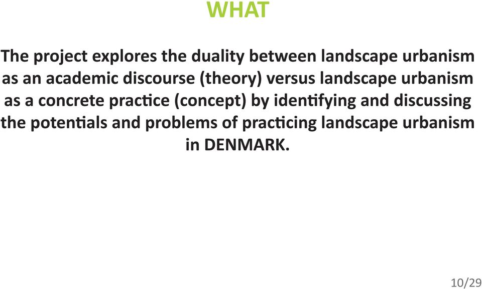 urbanism as a concrete practice (concept) by identifying and